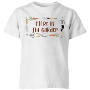 I'll Be In The Garden Kids' T-Shirt - White