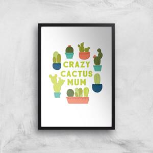 Crazy Cactus Mum Art Print