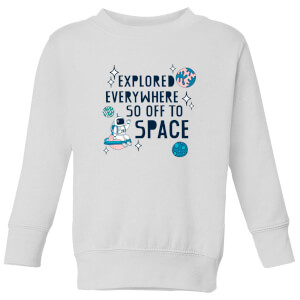 Explored Everywhere So Off To Space Kids' Sweatshirt - White