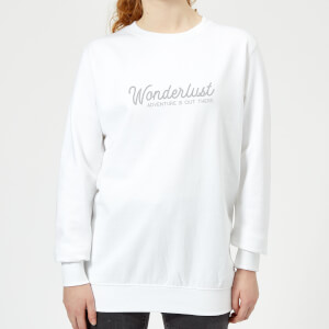 Wonderlust Adventure Is Out There Text Women's Sweatshirt - White