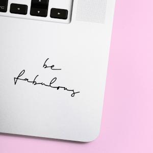 Be Fabulous Laptop Sticker