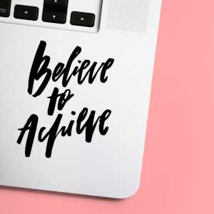 Believe To Achieve Laptop Sticker