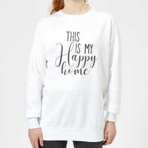 This Is My Happy Home Women's Sweatshirt - White