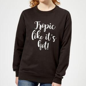 Tropic Like It's Hot Women's Sweatshirt - Black