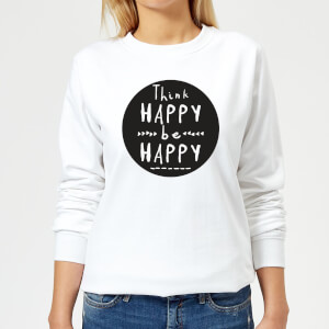 Think Happy Be Happy Circle Women's Sweatshirt - White