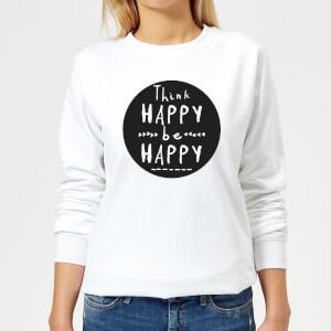 Think Happy Be Happy Circle Women's Sweatshirt - White