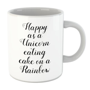 Happy As A Unicorn Eating Cake On A Rainbow Mug