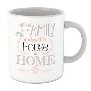 Family Makes This House A Home Mug