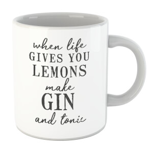 When Life Gives You Lemons Make Gin And Tonic Mug
