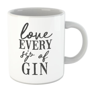 Love Every Sip Of Gin Mug