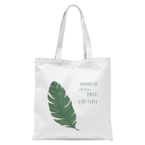 Wherever Life Plants You Bloom With Grace Tote Bag - White