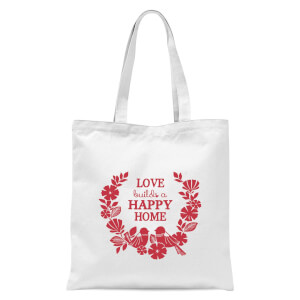 Love Builds A Happy Home Tote Bag - White
