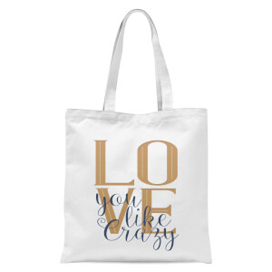 Square Love You Like Crazy Tote Bag - White