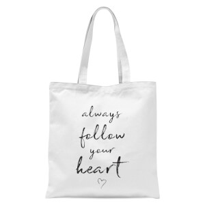 Always Follow Your Heart Tote Bag - White
