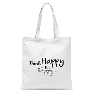 Think Happy Be Happy Tote Bag - White