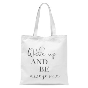 Wake Up And Be Awesome Tote Bag - White