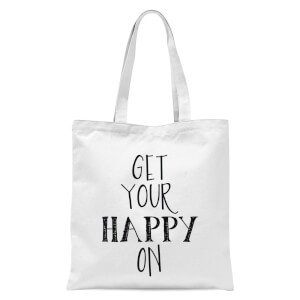 Get Your Happy On Tote Bag - White