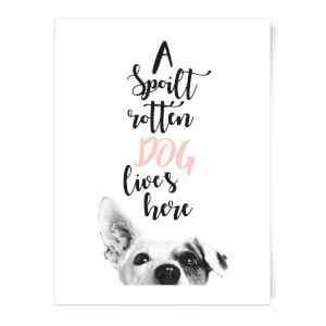 A Spoilt Rotten Dog Lives Here Jack Russell Art Print