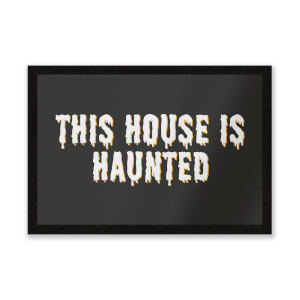This House Is Haunted Entrance Mat