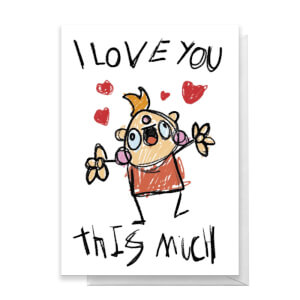 I Love You This Much Greetings Card