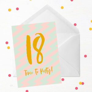 18 Time To Party! Greetings Card