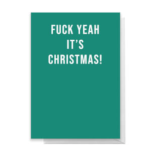 Fuck Yeah It's Christmas! Greetings Card