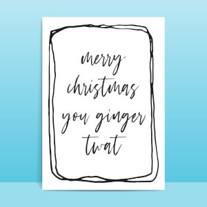 Merry Christmas You Ginger Twat Greetings Card