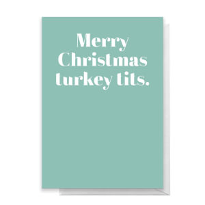 Merry Christmas Turkey Tits Greetings Card