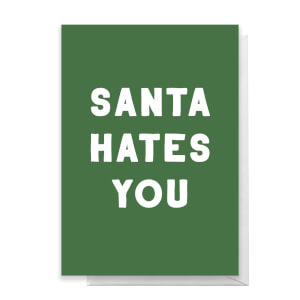 Santa Hates You Greetings Card