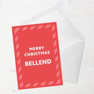 Merry Christmas Bellend Greetings Card