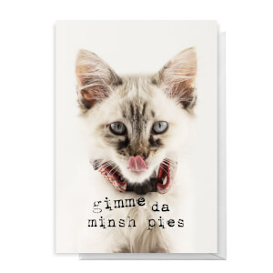 Gimme Da Minsh Pies Greetings Card