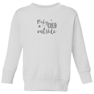 Baby it's cold outside Kids' Sweatshirt - White