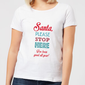 Stop here santa Women's T-Shirt - White