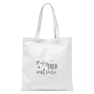 Baby it's cold outside Tote Bag - White