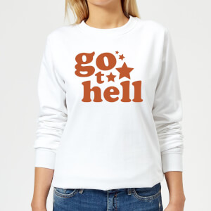 Go To Hell Women's Sweatshirt - White