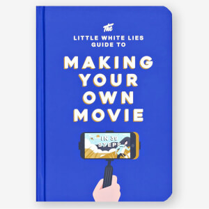 The Little White Lies Guide to Making Your Own Movie