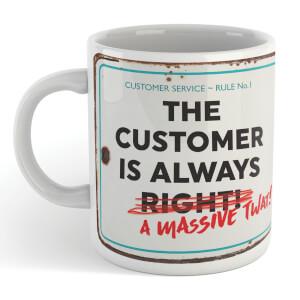 The Customer Is Always Mug