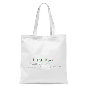 I Will Never Love You As Much As I Love Christmas - Emojis Tote Bag - White