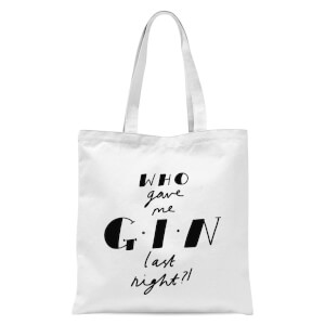 Who Gave Me Gin Last Night? Tote Bag - White