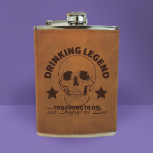 Drinking Legend Too Young To Die Too Stupid To Live Engraved Hip Flask - Brown
