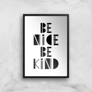 Be Nice Be Kind Giclée Art Print