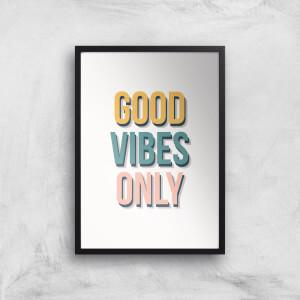 Good Vibes Only Colours Giclée Art Print