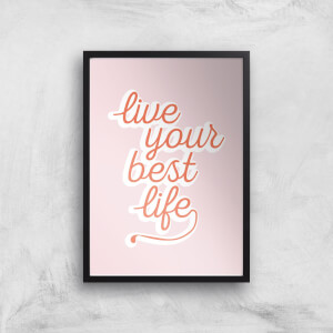 Live Your Best Life Giclée Art Print