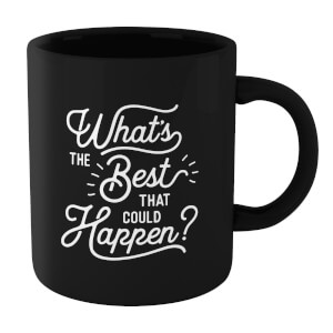 The Motivated Type What's The Best That Could Happen? Mug - Black