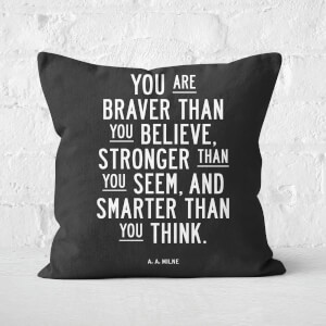 The Motivated Type You Are Braver Than You Believe Square Cushion