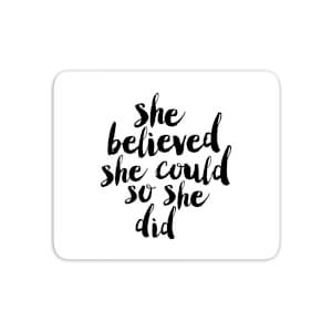 The Motivated Type She Believed She Could So She Did Mouse Mat