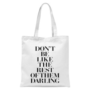 The Motivated Type Don't Be Like The Rest Of Them Darling Tote Bag - White