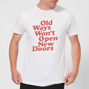 The Motivated Type Old Ways Won't Open New Doors Men's T-Shirt - White