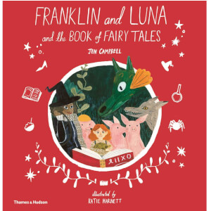 Thames and Hudson Ltd Franklin and Luna and the Book of Fairy Tales