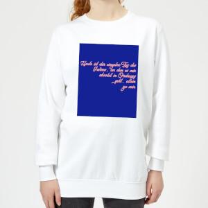 Heute Ist Der Einzelne Tag Des Jahres Frauen Pullover - Weiss